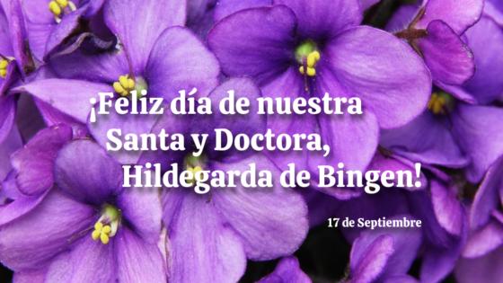 ¡Feliz día de nuestra Santa y Doctora, Hildegarda de Bingen! 17 de septiembre